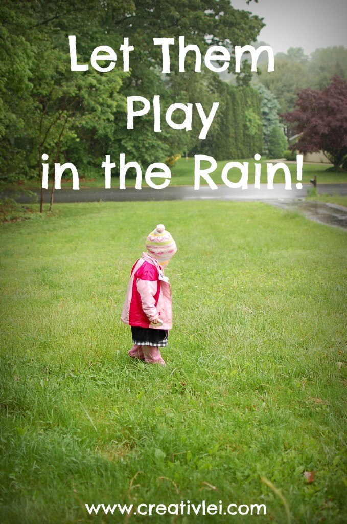 let your children play in the rain