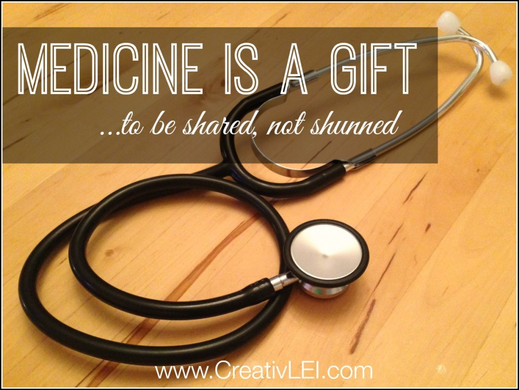 Medicine is a Gift