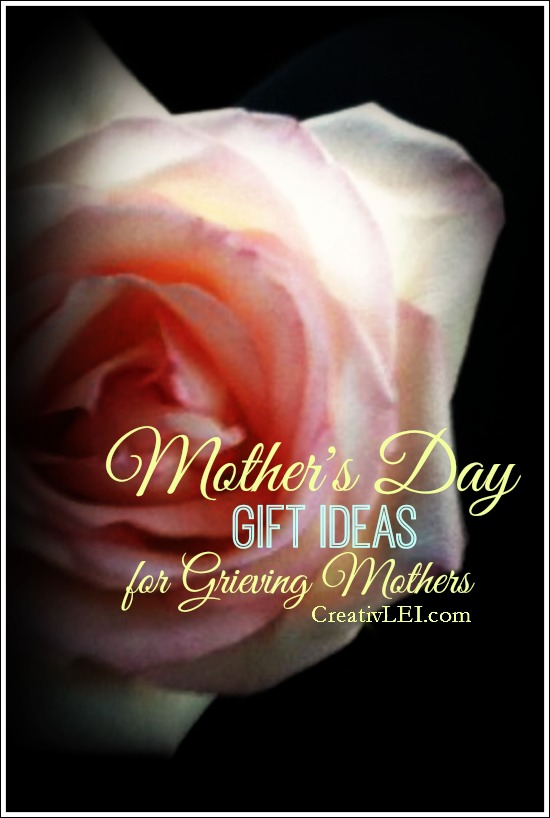 Mothers Day Ideas for Grieving Mothers CreativLEI.com
