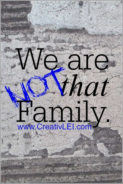 We are NOT That Family
