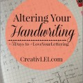 day 6 of #LoveYourLettering: Learning to alter your handwriting -CreativLEI.com