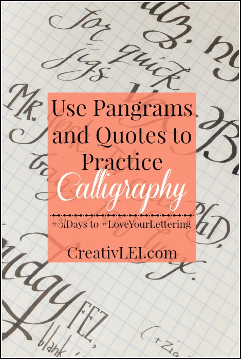 Make use of quotes and pangrams for calligraphy practice. CreativLEI.com