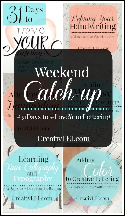 Weekend Catch-up for #LoveYourLettering CreativLEI.com