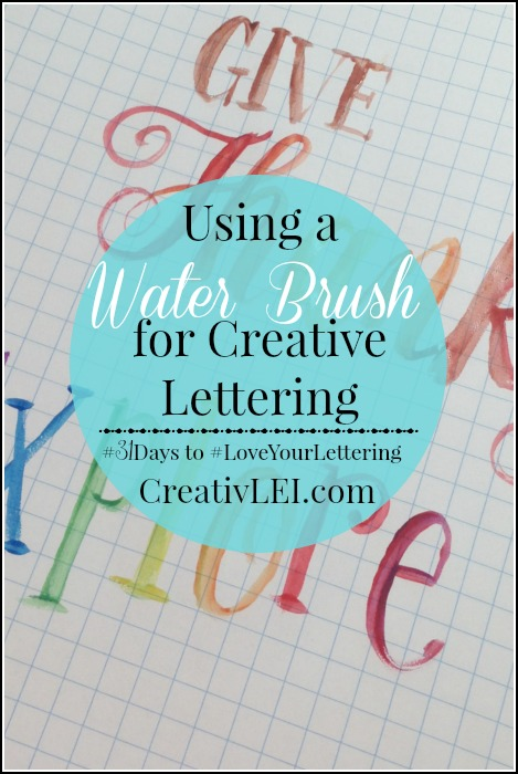 Use a waterbrush and watercolor paints for creative lettering. CreativLEI.com