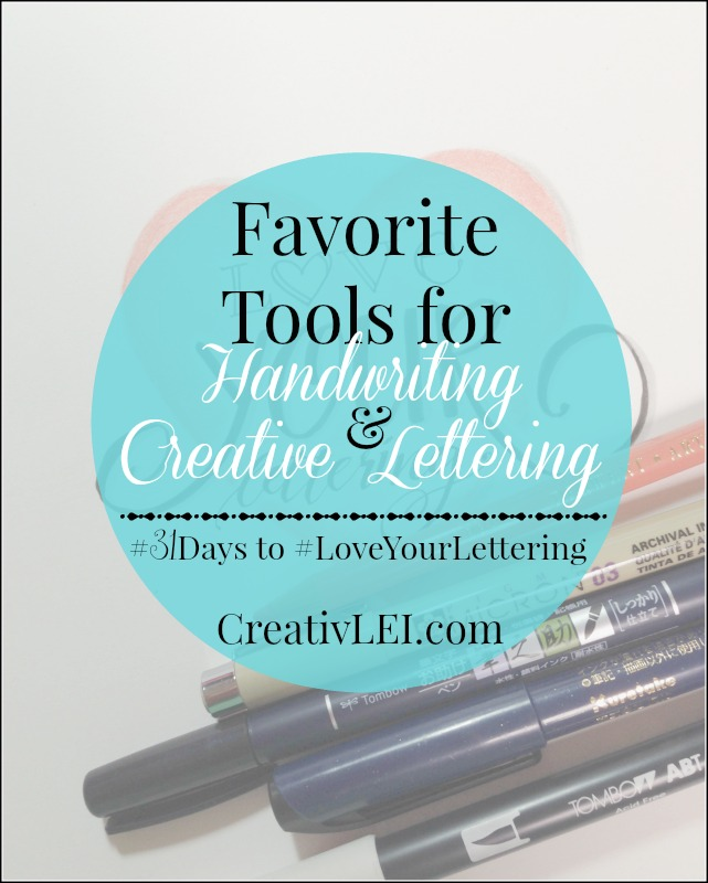 Favorite tools for handwriting and creative lettering. CreativLEI.com
