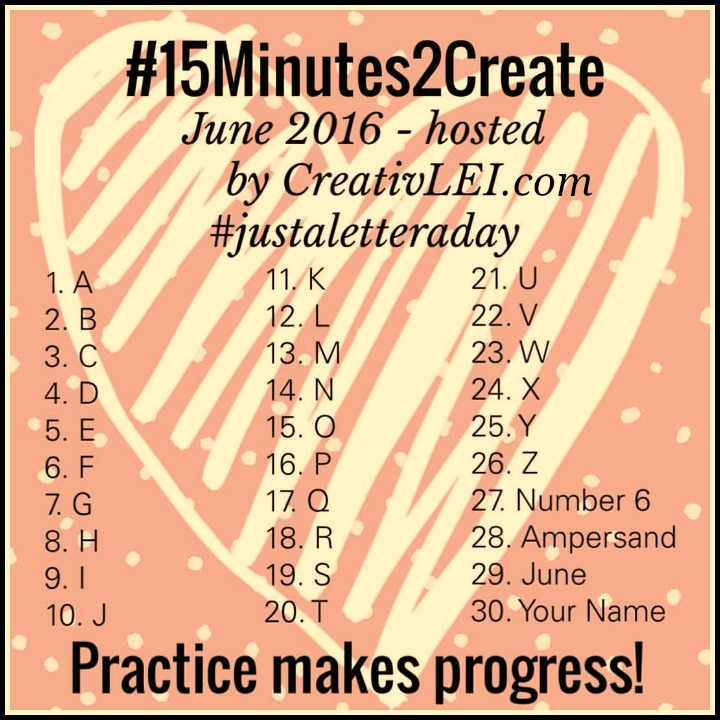 #15minutes2create June #justaletteraday to improve our lettering and penmanship. -CreativLEI.com