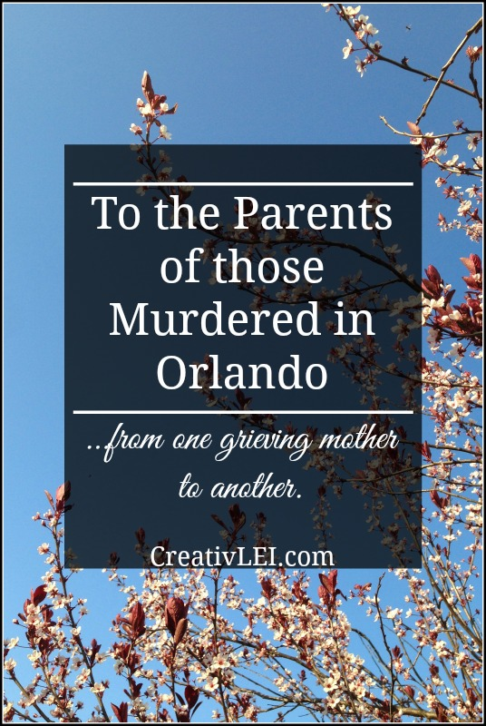 To the Parents of those Murdered in Orlando…