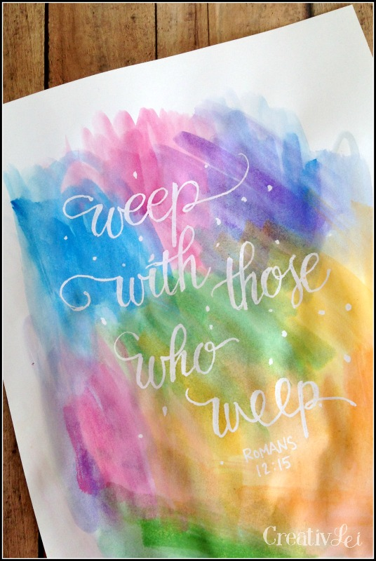 Romans 12_15 Weep with those who weep. Lettering and watercolor by CreativLEI.com
