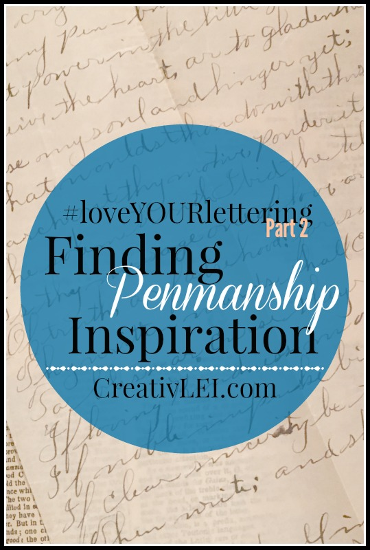 Finding Penmanship Inspiration {#loveYOURlettering, Part 2}